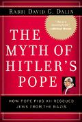 Myth of Hitler's Pope Pope Pius XII And His Secret War Against Nazi Germany