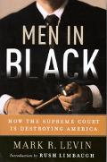 Men In Black How the Supreme Court is Destroying America