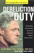 Dereliction of Duty Eyewitness Account of How Bill Clinton Compromised America's National Se...