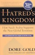 Hatred's Kingdom How Saudi Arabia Supports the New Global Terrorism