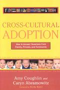 Cross-Cultural Adoption How to Answer Questions from Family, Friends and Community