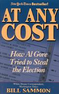 At Any Cost How Al Gore Tried to Steal the Election