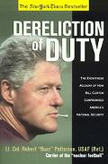 Dereliction of Duty The Eyewitness Account of How Bill Clinton Compromised America's Nationa...