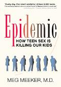 Epidemic How Teen Sex Is Killing Our Kids