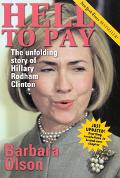 Hell to Pay The Unfolding Story of Hillary Rodham Clinton