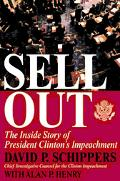 Sellout The Inside Story of President Clinton's Impeachment