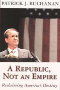 Republic, Not an Empire Reclaiming America's Destiny