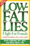Low-Fat Lies: High-Fat Frauds and the Healthiest Diet in the World