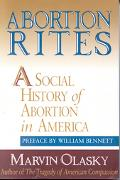 Abortion Rites A Social History of Abortion in America