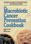 The Macrobiotic Cancer Prevention Cookbook