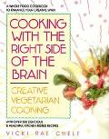 Cooking with the Right Side of the Brain: Creative Vegetarian Cooking - Vicki Rae Chelf - Pa...