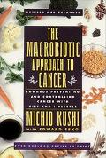 Macrobiotic Approach to Cancer Towards Preventing and Controlling Cancer With Diet and Lifes...