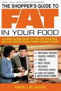 Shopper's Guide to Fat in Your Food: A Carry-along Guide to the Fat, Calories and Fat Percen...
