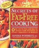 Secrets of Fat-Free Cooking : Over 150 Fat-Free and Low-Fat Recipes from Breakfast to Dinner...