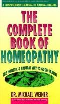 Complete Book of Homeopathy: The Holistic and Natural Way to Good Health