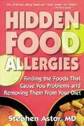 Hidden Food Allergies: Finding the Foods That Cause You Problems and Removing Them from Your...