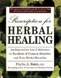 Prescription for Herbal Healing: An Easy-to-Use A-Z Reference to Hundreds of Common Disorder...