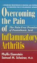 Overcoming the Pain of Inflammatory Arthritis: The Pain-Free Promise of Pantothenic Acid