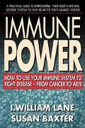 Immune Power: How to Use Your Immune System to Fight Disease - from Cancer to Aids