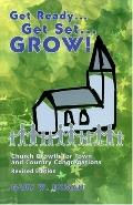 Get Ready-- Get Set-- Grow! Church Growth for Town and Country Congregations