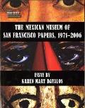 Mexican Museum of San Francisco Papers, 1971-2006