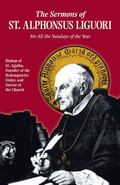 Sermons of St. Alphonsus Liguori for All the Sundays of the Year