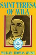 Saint Teresa of Avila A Biography