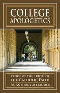 College Apologetics Proofs for the Truth of the Catholic Faith