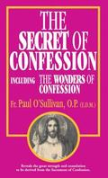 Secret of Confession Including the Wonders of Confession