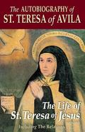 Autobiography of St. Teresa of Avila The Life of St. Teresa of Jesus