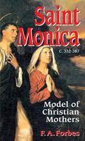 Saint Monica C. 332-387  Model of Christian Mothers