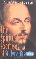 Spiritual Exercises of St. Ignatius Loyola or Manresa: Explained Step-by-Step for Independen...