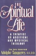 Spiritual Life A Treatise On Ascetical And Mystical Theology