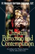 Christian Perfection and Contemplation: According to St. Thomas Aquinas and St. John of the ...