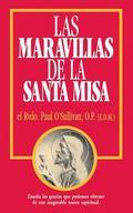 Las Maravillas de la Santa Misa : Spanish Version: Wonders of the Mass