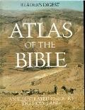 Atlas of the Bible: An Illustrated Guide to the Holy Land