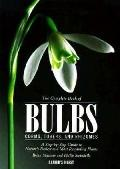Complete Book of Bulbs, Corms, Tubers, and Rhizomes