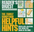 Family Handyman Helpful Hints Quick and Easy Solutions Timesaving Tips Tricks of the Trade