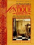 Practical Guide to Decorative Antique Effects: How to Achieve the Look of Real Antiques thro...