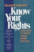 Know Your Rights and how to Make Them Work for You