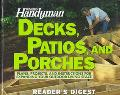 Family Handyman Decks, Patios and Porches: Plans, Projects and Instructions for Expanding Yo...