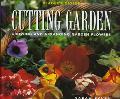 Cutting Garden Growing and Arranging Garden Flowers