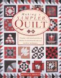 Making a Sampler Quilt: Twenty Traditional Patchwork Blocks with Both Hand and Quick Machine...