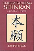 Understanding Shinran A Dialogical Approach