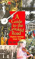 Guide to the Crooked Road Virginia's Heritage Music Trail