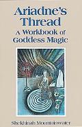 Ariadne's Thread A Workbook of Goddess Magic
