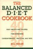 The Balanced Diet Cookbook: Easy Menus and Recipes for Combining Carbohydrates, Proteins and...