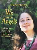 We Are the Angels Healing Our Past, Present, and Future With the Lords of Karma