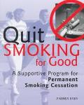 Quit Smoking for Good: A Supportive Program for Permanent Smoking Cessation - Andrea Baer - ...