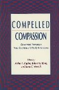 Compelled Compassion Government Intervention in the Treatment of Critically Ill Newborns